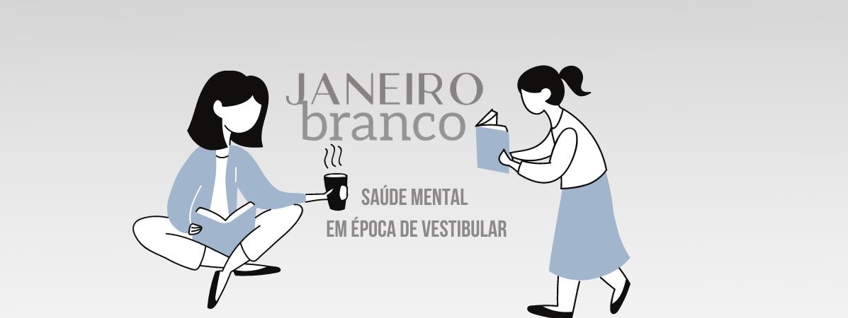 Janeiro Branco: Como cuidar da saúde mental em época de vestibular