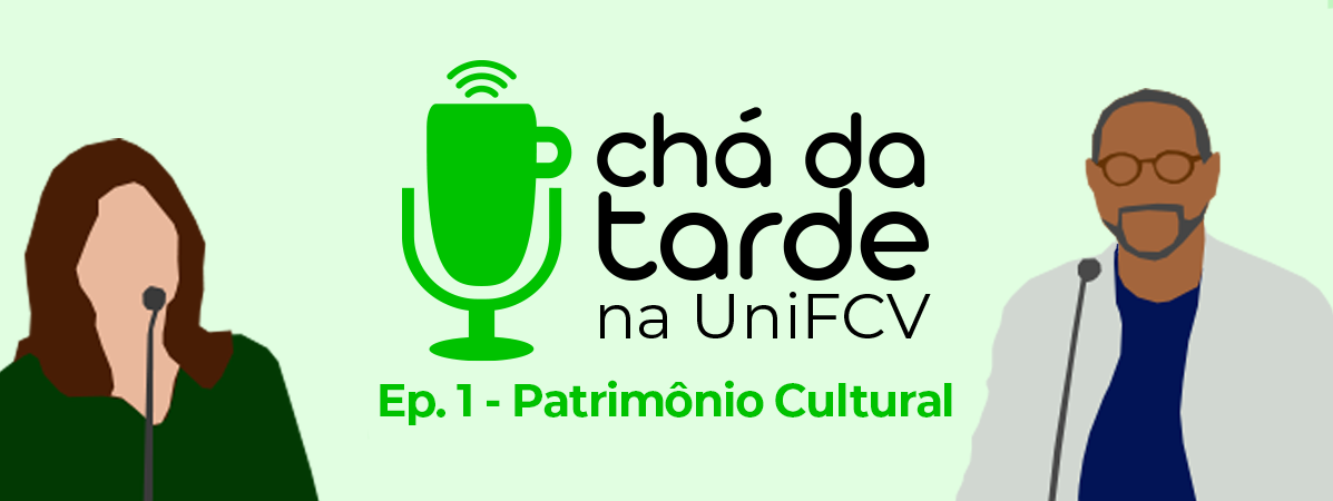 You are currently viewing Chá da Tarde na UniFCV – Ep. 1 – Patrimônio Cultural, com Priscila Kutne Armelin