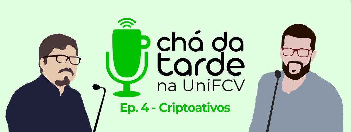 You are currently viewing Chá da Tarde na UniFCV – Ep. 4 – Criptoativos